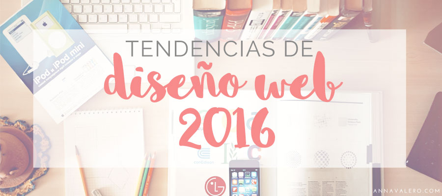 Tendencias de diseño web 2016