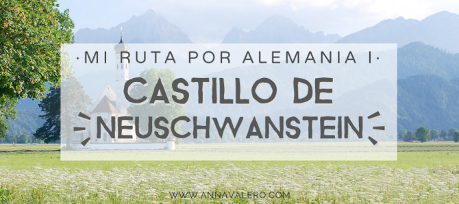 Mi Ruta por Alemania (Parte I) – Castillo de Neuschwanstein
