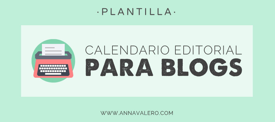 Calendario editorial para blogs y redes sociales [plantilla]