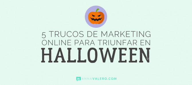 Truco o Trato: 5 trucos de marketing online para triunfar en Halloween