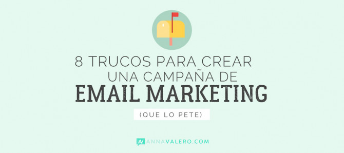 8 trucos para crear una campaña de Email Marketing que lo pete