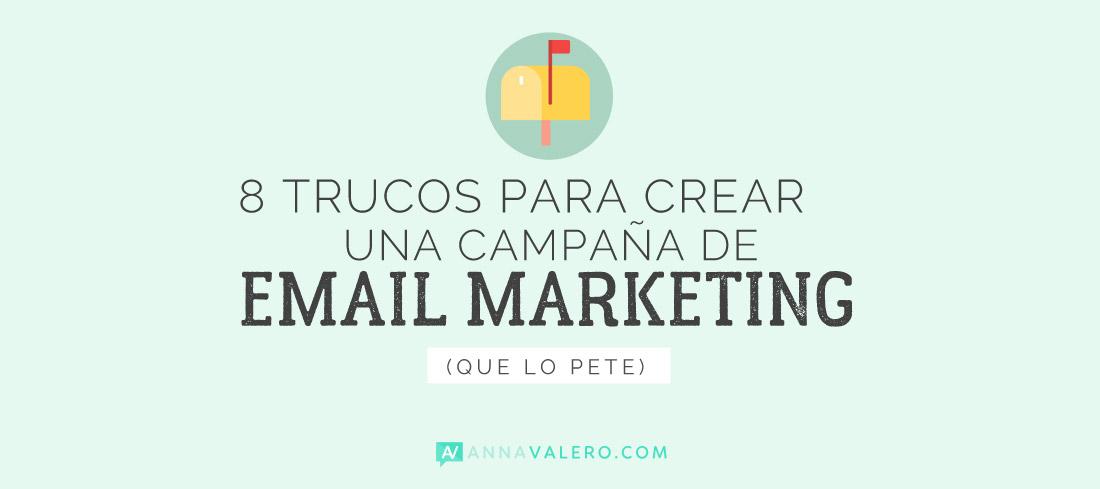 8 trucos para crear una campaña de Email Marketing que lo pete